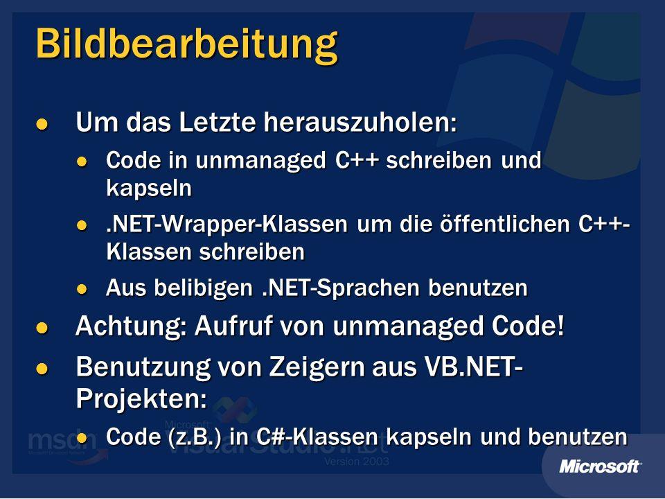Bildbearbeitung Um das Letzte herauszuholen: Um das Letzte herauszuholen: Code in unmanaged C++ schreiben und kapseln Code in unmanaged C++ schreiben