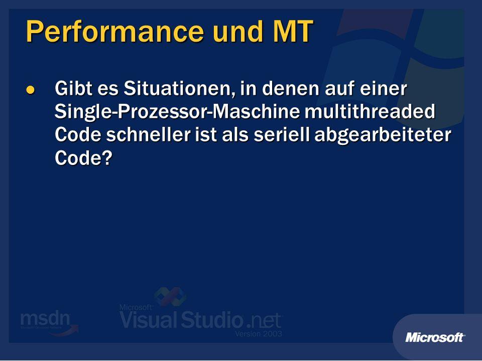 Performance und MT Gibt es Situationen, in denen auf einer Single-Prozessor-Maschine multithreaded Code schneller ist als seriell abgearbeiteter Code?