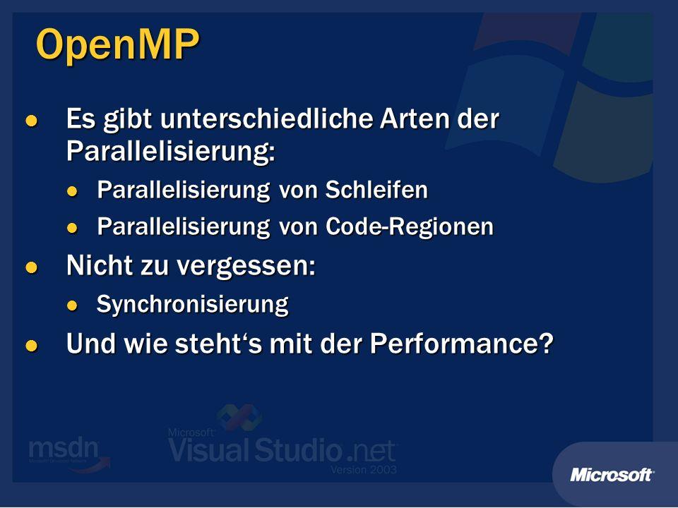 OpenMP Es gibt unterschiedliche Arten der Parallelisierung: Es gibt unterschiedliche Arten der Parallelisierung: Parallelisierung von Schleifen Parall
