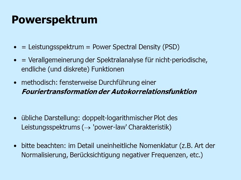 Powerspektrum = Leistungsspektrum = Power Spectral Density (PSD) = Verallgemeinerung der Spektralanalyse für nicht-periodische, endliche (und diskrete