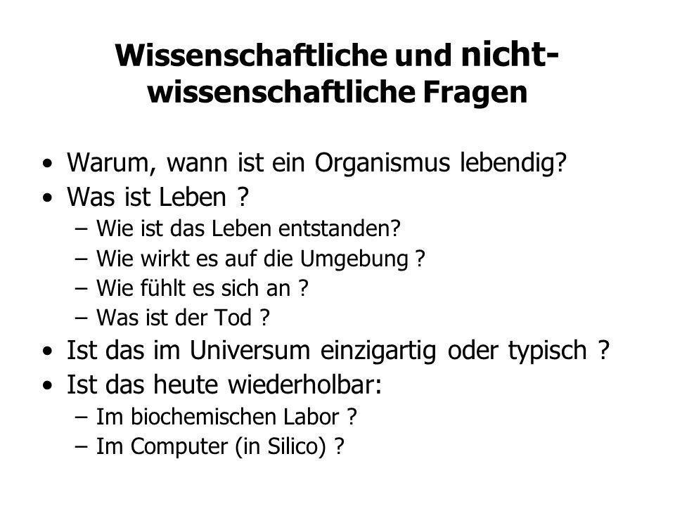 Vorschläge für Definitionen Erwin Schrödinger (What is Life, 1944) –Kann ein Organismus eine Maschine sein .