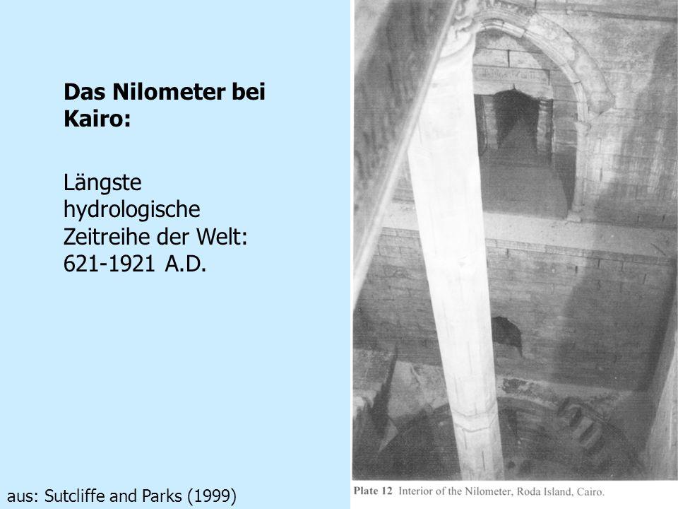 Das Nilometer bei Kairo: Längste hydrologische Zeitreihe der Welt: 621-1921 A.D. aus: Sutcliffe and Parks (1999)