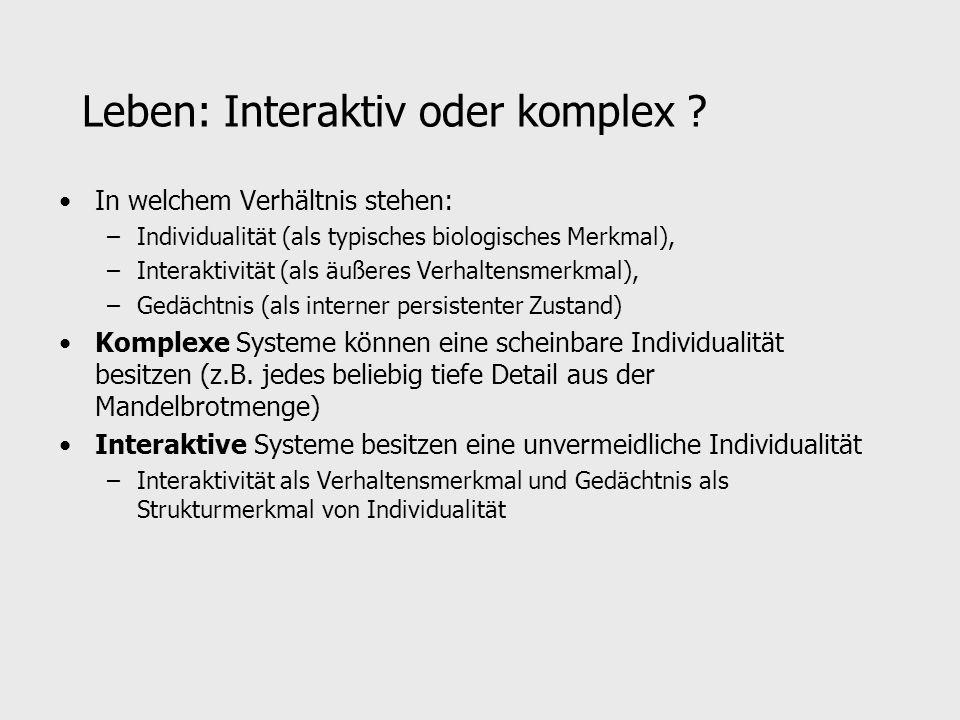 Leben: Interaktiv oder komplex .