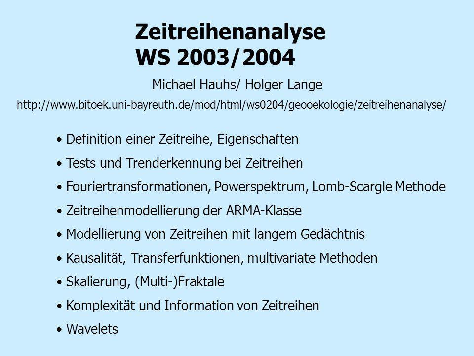 Zeitreihenanalyse WS 2003/2004 http://www.bitoek.uni-bayreuth.de/mod/html/ws0204/geooekologie/zeitreihenanalyse/ Definition einer Zeitreihe, Eigenscha