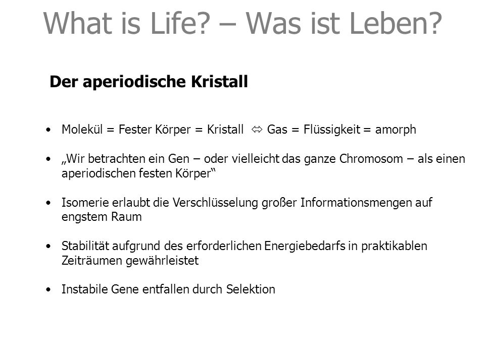 What is Life.– Was ist Leben.