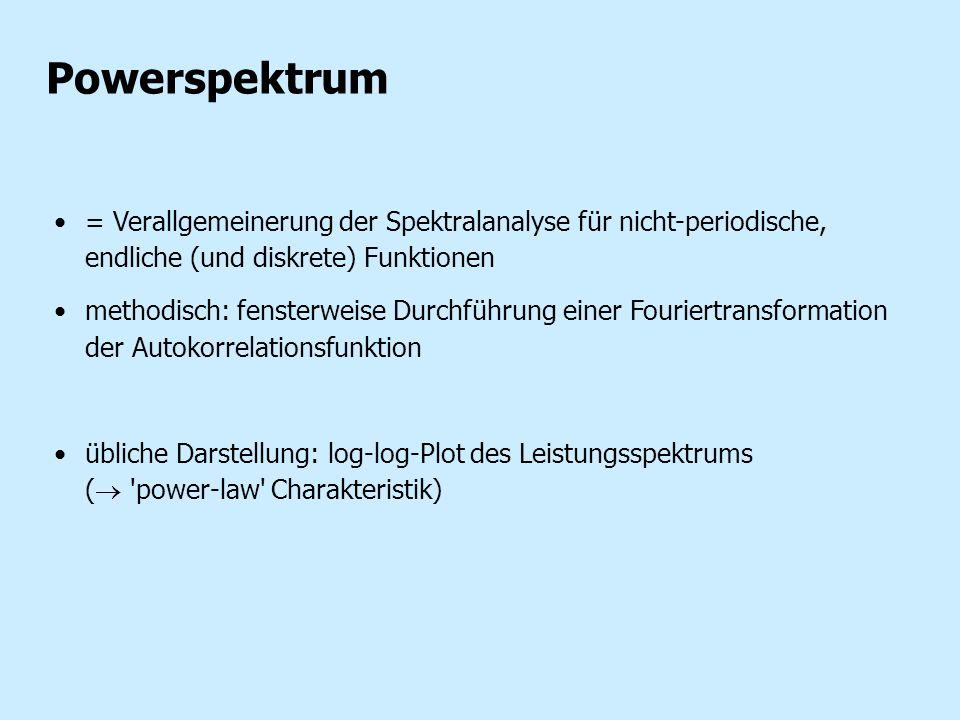 Powerspektrum = Verallgemeinerung der Spektralanalyse für nicht-periodische, endliche (und diskrete) Funktionen methodisch: fensterweise Durchführung