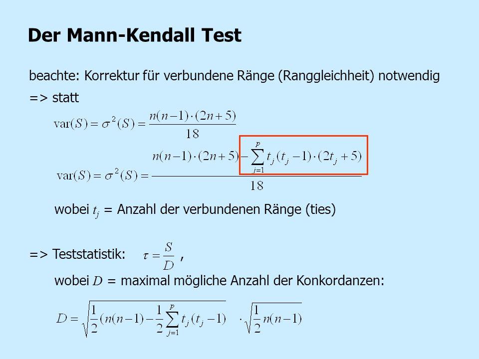 beachte: Korrektur für verbundene Ränge (Ranggleichheit) notwendig => statt wobei t j = Anzahl der verbundenen Ränge (ties) => Teststatistik:, wobei D