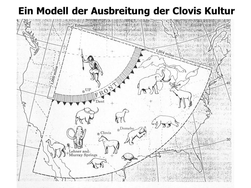 11 Ein Modell der Ausbreitung der Clovis Kultur