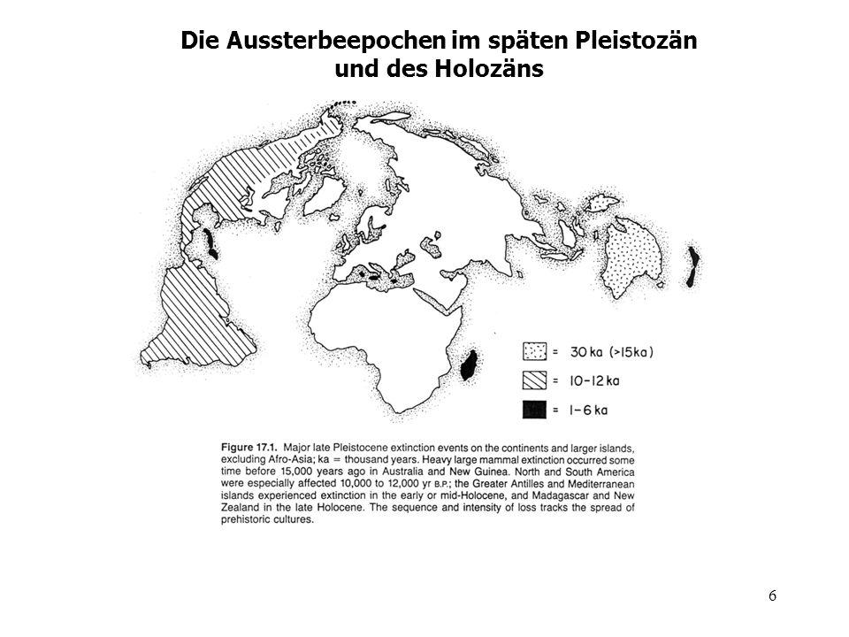 6 Die Aussterbeepochen im späten Pleistozän und des Holozäns