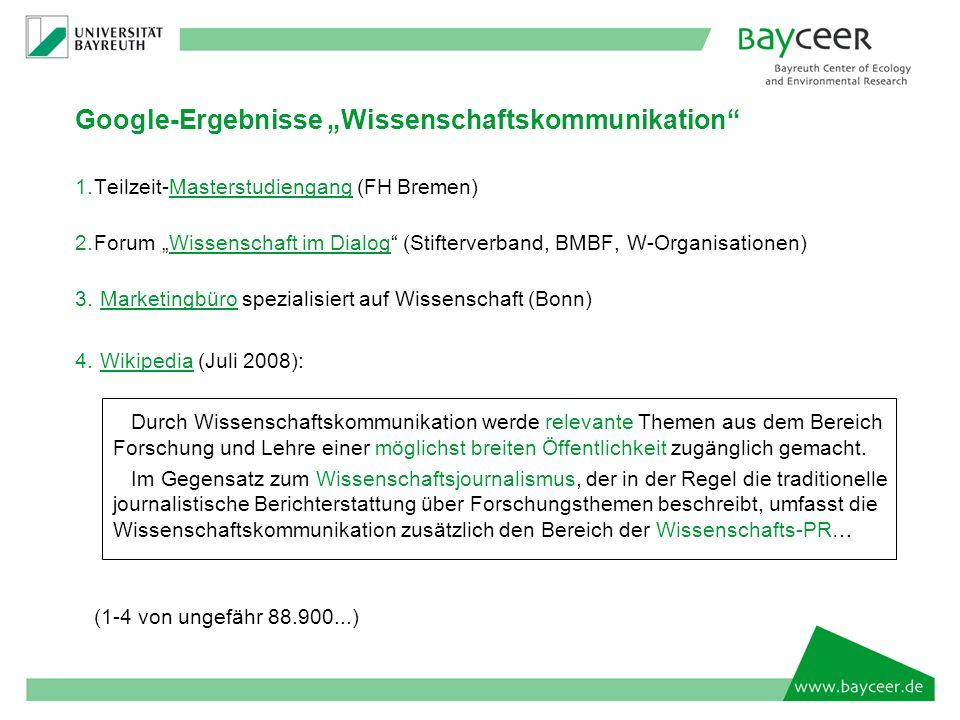 Google-Ergebnisse Wissenschaftskommunikation 1.Teilzeit-Masterstudiengang (FH Bremen)Masterstudiengang 2.Forum Wissenschaft im Dialog (Stifterverband, BMBF, W-Organisationen)Wissenschaft im Dialog 3.