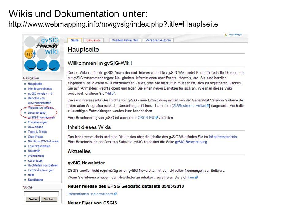 Wikis und Dokumentation unter: http://www.webmapping.info/mwgvsig/index.php?title=Hauptseite