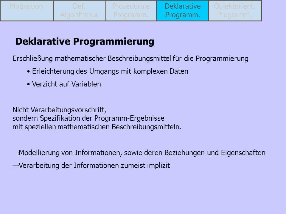 Erschließung mathematischer Beschreibungsmittel für die Programmierung Erleichterung des Umgangs mit komplexen Daten Verzicht auf Variablen Nicht Vera