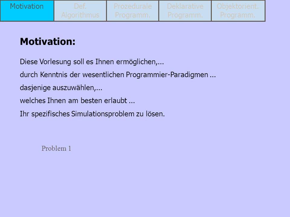 Erschließung mathematischer Beschreibungsmittel für die Programmierung Erleichterung des Umgangs mit komplexen Daten Verzicht auf Variablen Nicht Verarbeitungsvorschrift, sondern Spezifikation der Programm-Ergebnisse mit speziellen mathematischen Beschreibungsmitteln.