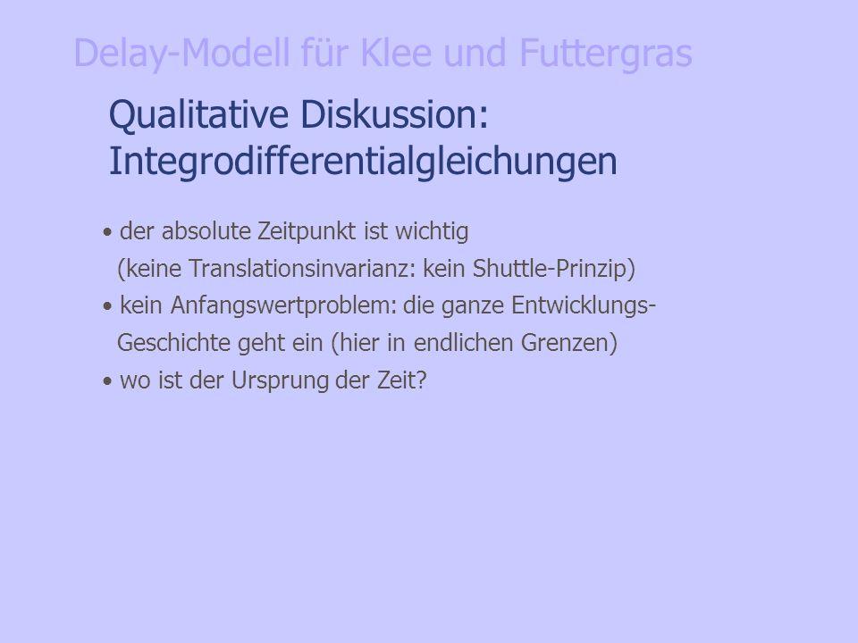 Qualitative Diskussion: Integrodifferentialgleichungen der absolute Zeitpunkt ist wichtig (keine Translationsinvarianz: kein Shuttle-Prinzip) kein Anf