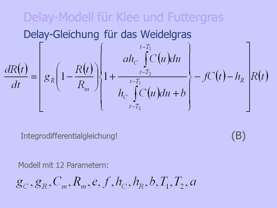 Delay-Gleichung für das Weidelgras (B) Modell mit 12 Parametern: Integrodifferentialgleichung! Delay-Modell für Klee und Futtergras