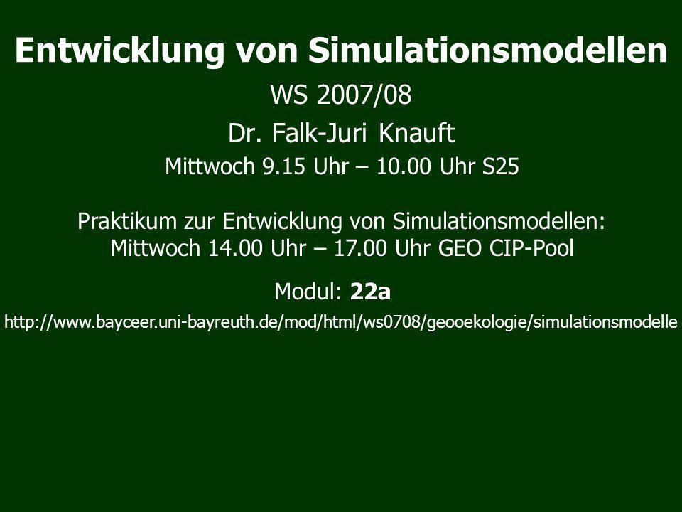 Entwicklung von Simulationsmodellen WS 2007/08 Dr.