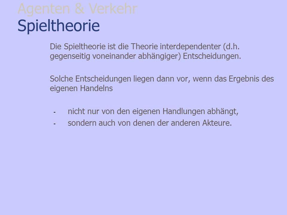 Spieltheorie Die Spieltheorie ist die Theorie interdependenter (d.h. gegenseitig voneinander abhängiger) Entscheidungen. Solche Entscheidungen liegen