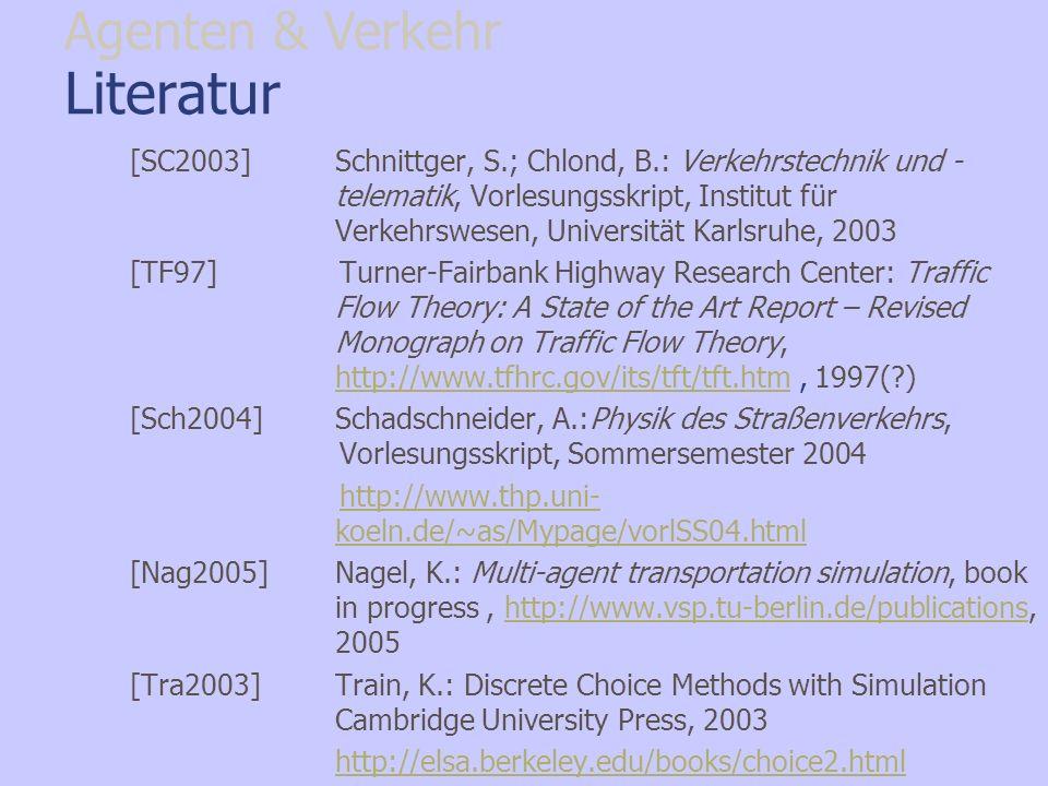 Literatur [SC2003]Schnittger, S.; Chlond, B.: Verkehrstechnik und - telematik, Vorlesungsskript, Institut für Verkehrswesen, Universität Karlsruhe, 20
