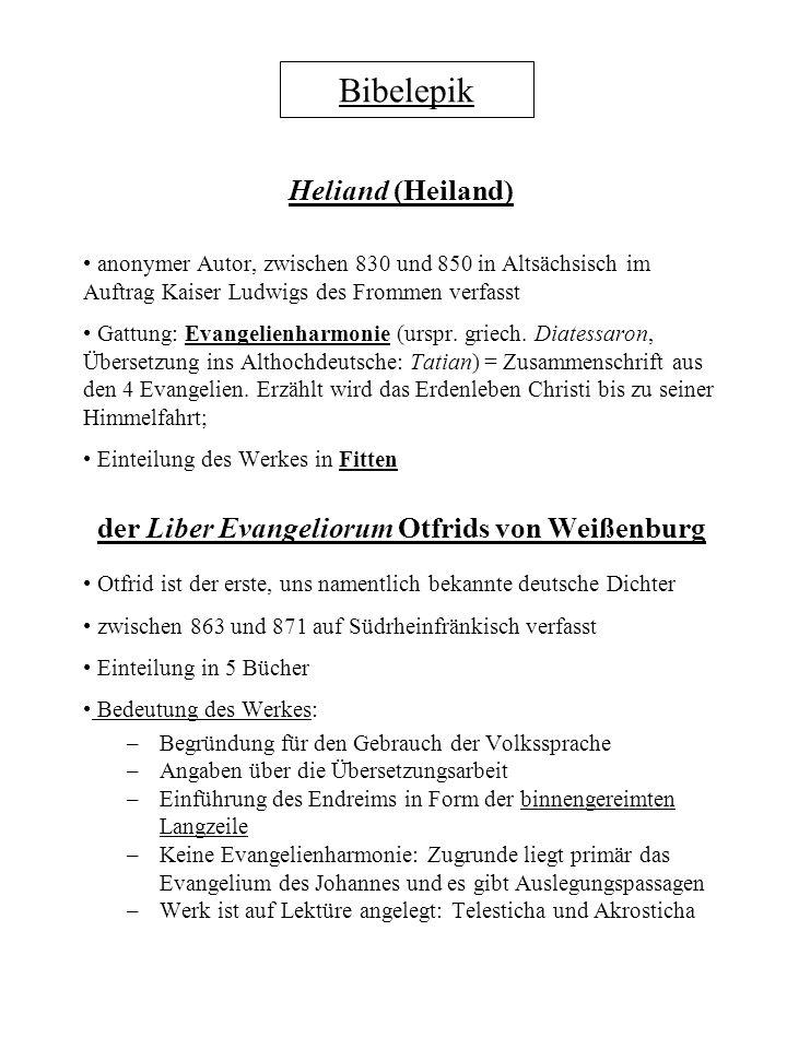 Bibelepik Heliand (Heiland) anonymer Autor, zwischen 830 und 850 in Altsächsisch im Auftrag Kaiser Ludwigs des Frommen verfasst Gattung: Evangelienhar