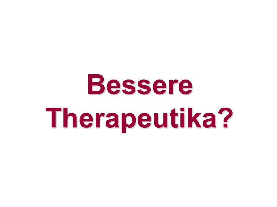 Bessere Therapeutika?