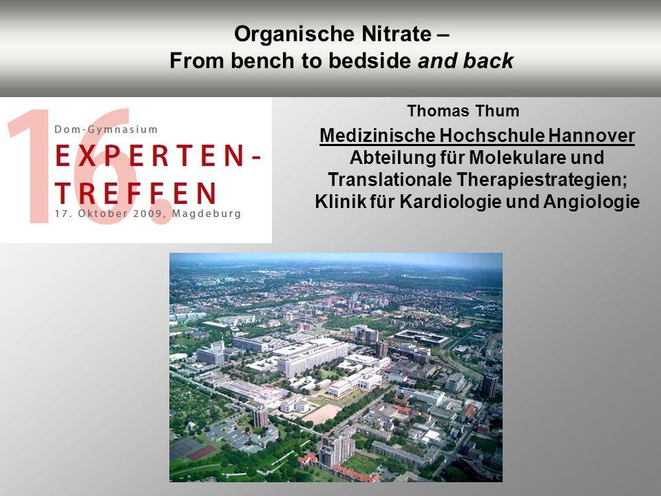 Organische Nitrate – From bench to bedside and back Medizinische Hochschule Hannover Abteilung für Molekulare und Translationale Therapiestrategien; K