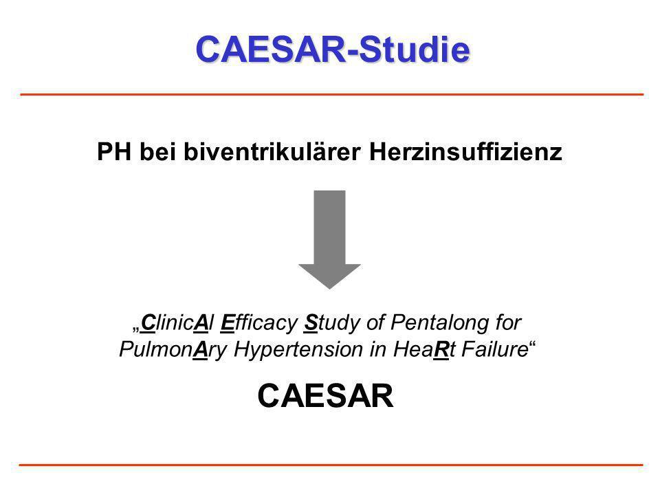 CAESAR-Studie PH bei biventrikulärer Herzinsuffizienz ClinicAl Efficacy Study of Pentalong for PulmonAry Hypertension in HeaRt Failure CAESAR