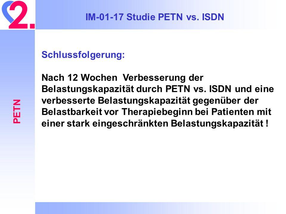 IM-01-17 Studie PETN vs. ISDN PETN Schlussfolgerung: Nach 12 Wochen Verbesserung der Belastungskapazität durch PETN vs. ISDN und eine verbesserte Bela