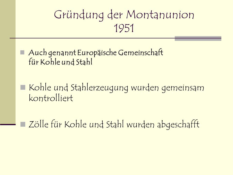Die Gründungsstaaten (1951) Niederlande Deutschland Italien Frankreich Luxemburg Belgien