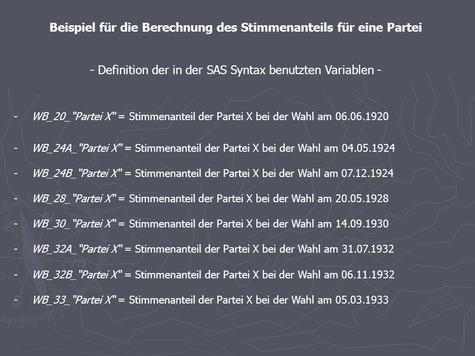 Die Berechnung der Stimmenanteile mit SAS - Grundlage hierfür ist der generierte Datensatz der Wahlbeteiligung von 1920 - 1933 aus dem Tutorium Berech