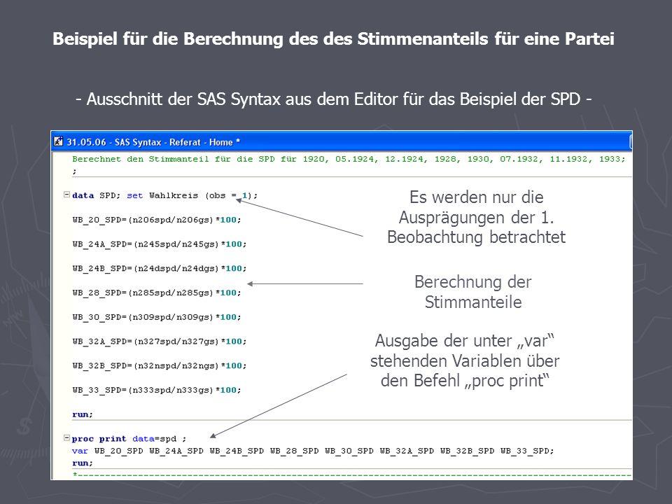 Beispiel für die Berechnung des Stimmenanteils für eine Partei - Definition der in der SAS Syntax benutzten Variablen - -WB_20_Partei X = Stimmenantei