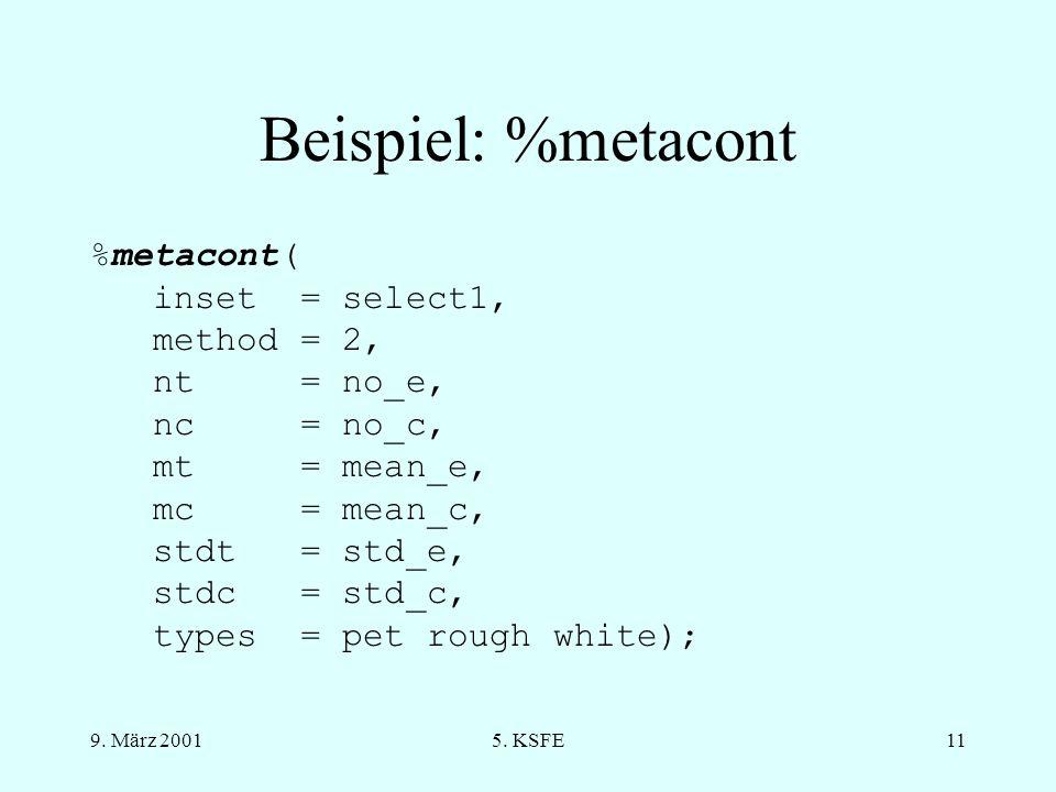 9. März 20015. KSFE10 %metacont - SAS-Makro Ausgabe als printout und in SAS- Datensätze zur Weiterverarbeitung verwendet nur SAS/BASE Programmierung k
