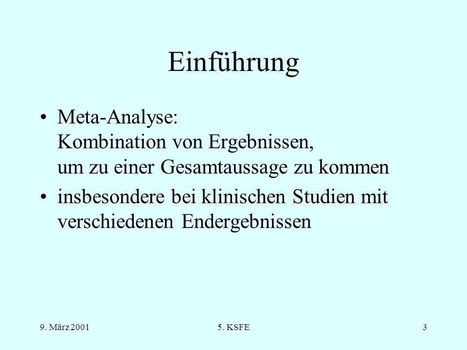 9. März 20015. KSFE2 Inhalte Einführung Beispiel Analyse (bei stetigen Zielvariablen) Graphiken (Forest- und Funnelplot) Diskussion
