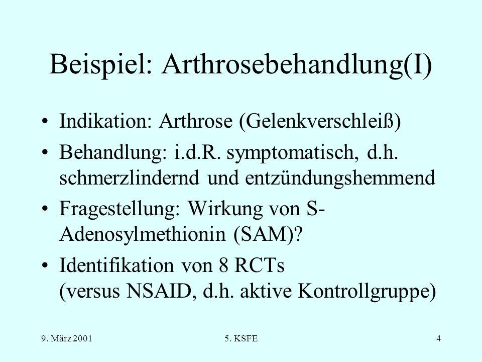 9. März 20015. KSFE3 Einführung Meta-Analyse: Kombination von Ergebnissen, um zu einer Gesamtaussage zu kommen insbesondere bei klinischen Studien mit