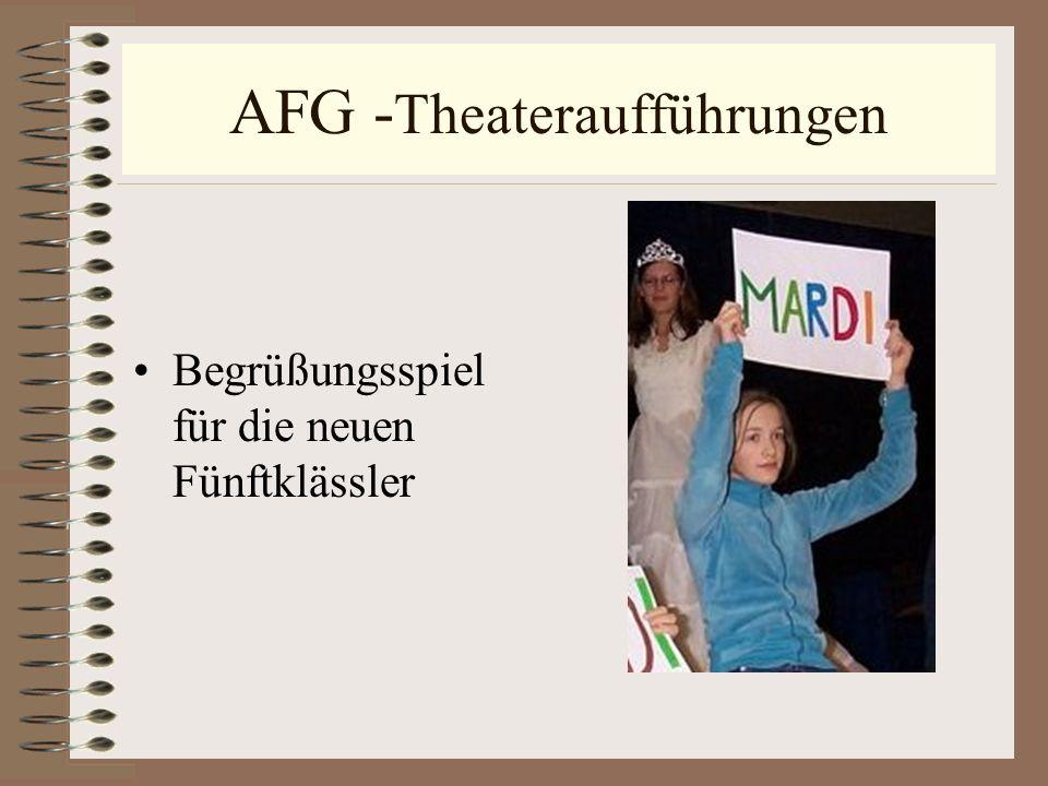 AFG - Theateraufführungen Begrüßungsspiel für die neuen Fünftklässler