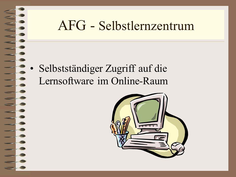 AFG - Selbstlernzentrum Selbstständiger Zugriff auf die Lernsoftware im Online-Raum