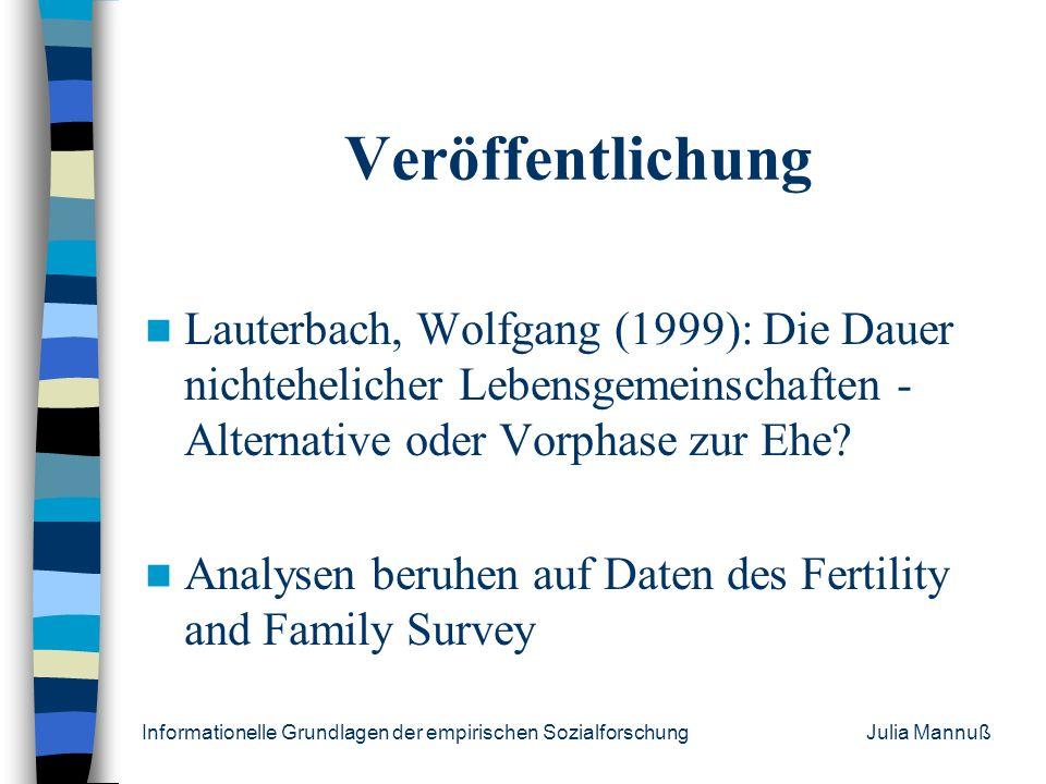 Informationelle Grundlagen der empirischen Sozialforschung Julia Mannuß Das Fragebogendesign Fragen zur Partnerbiographie: