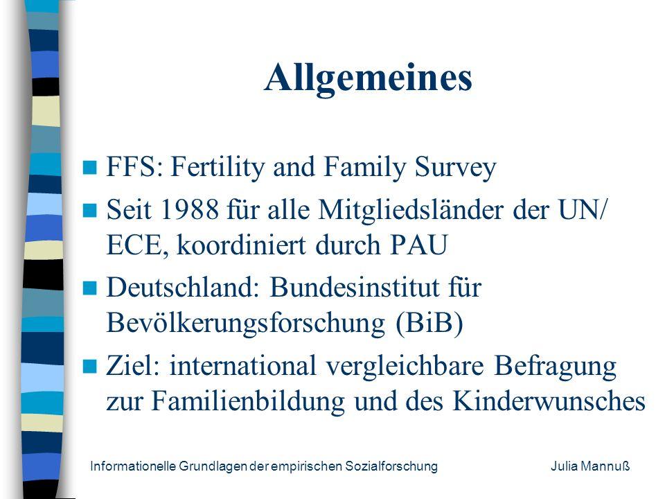 Informationelle Grundlagen der empirischen Sozialforschung Julia Mannuß Gliederung Allgemeines Anlass und Ziel des FFS- Projektes Stichprobenverteilun