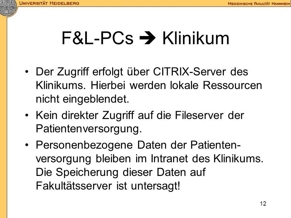 11 Klinikum-PCs Fakultätsnetz Internet-Zugang und Zugriffe auf das Servernetz der Fakultät nur für die Gruppe forschende Ärzte Freischaltung erfolgt z