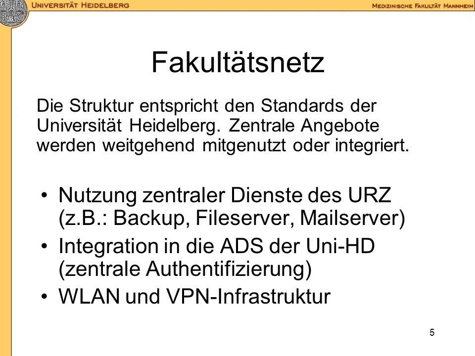5 Fakultätsnetz Nutzung zentraler Dienste des URZ (z.B.: Backup, Fileserver, Mailserver) Integration in die ADS der Uni-HD (zentrale Authentifizierung) WLAN und VPN-Infrastruktur Die Struktur entspricht den Standards der Universität Heidelberg.