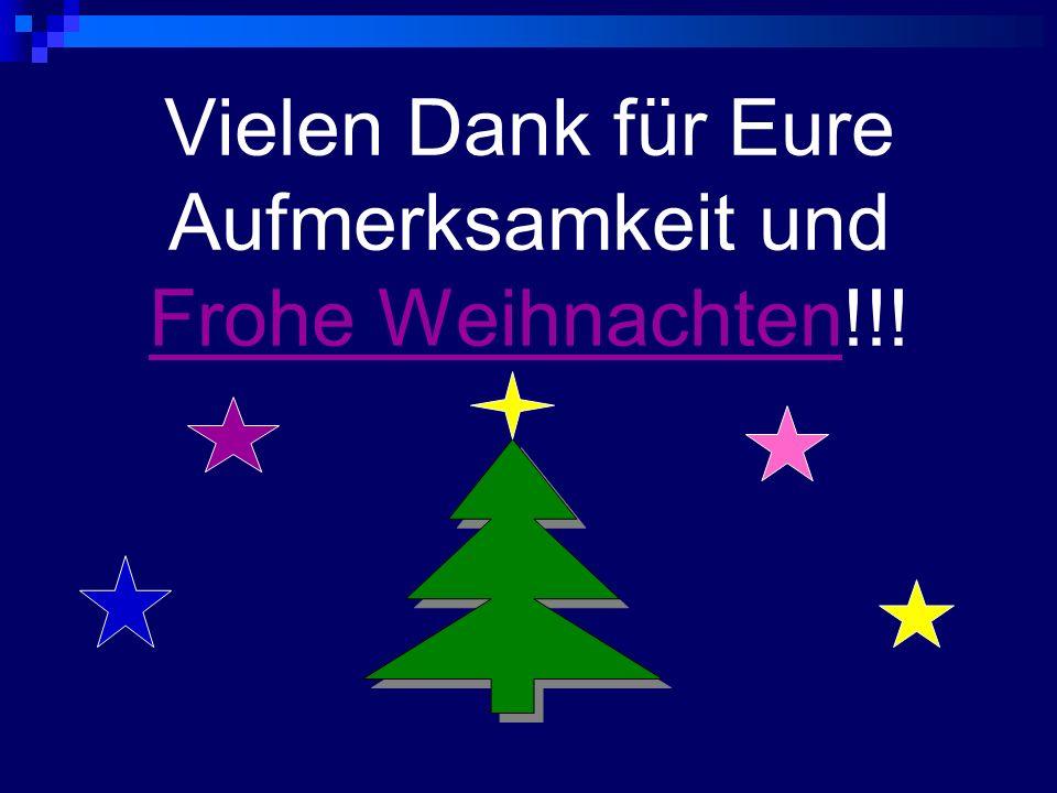 Vielen Dank für Eure Aufmerksamkeit und Frohe Weihnachten!!! Frohe Weihnachten
