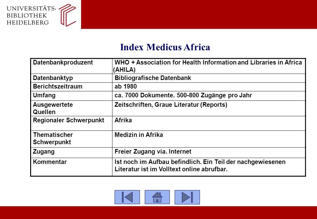Index Medicus Africa Datenbankproduzent WHO + Association for Health Information and Libraries in Africa (AHILA) Datenbanktyp Bibliografische Datenban