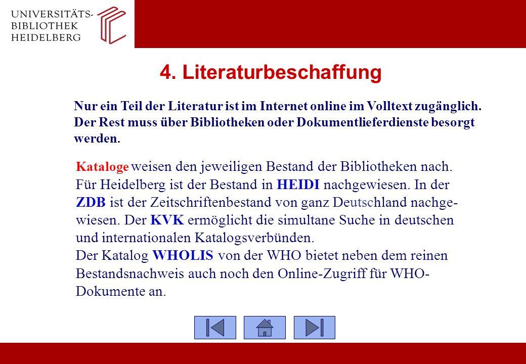 4. Literaturbeschaffung Nur ein Teil der Literatur ist im Internet online im Volltext zugänglich. Der Rest muss über Bibliotheken oder Dokumentlieferd