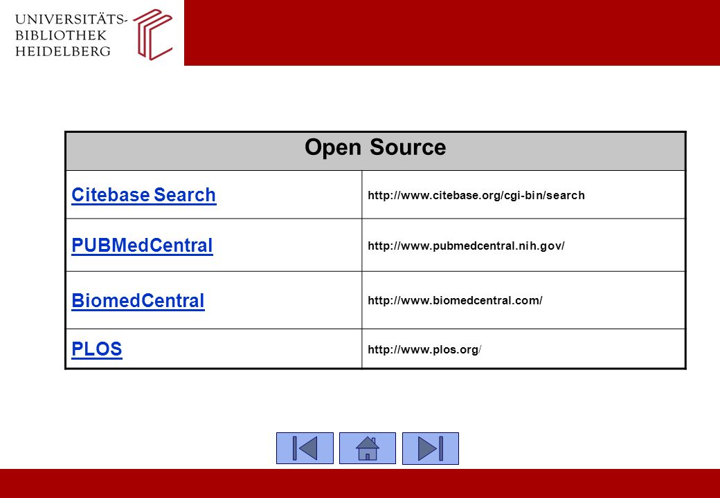 Open Source Citebase Search http://www.citebase.org/cgi-bin/search PUBMedCentral http://www.pubmedcentral.nih.gov/ BiomedCentral http://www.biomedcent