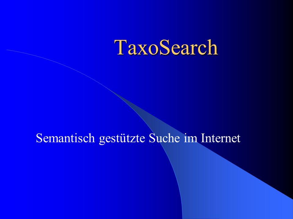 TaxoSearch Semantisch gestützte Suche im Internet