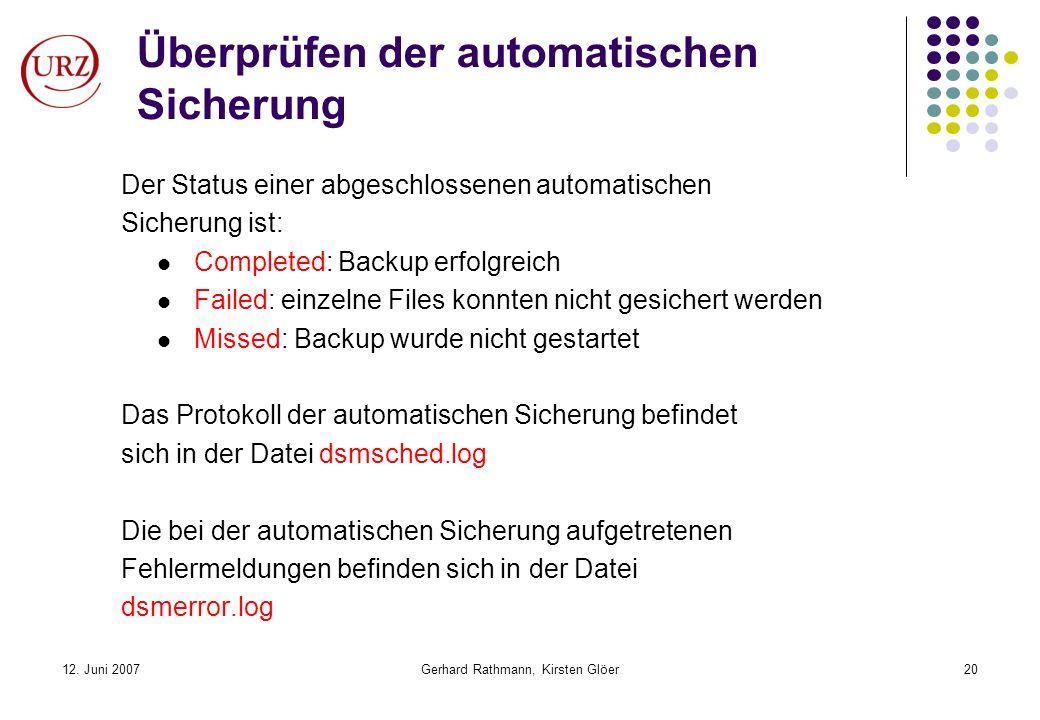12. Juni 2007Gerhard Rathmann, Kirsten Glöer20 Überprüfen der automatischen Sicherung Der Status einer abgeschlossenen automatischen Sicherung ist: Co