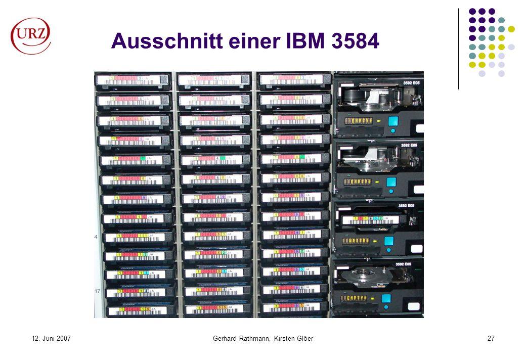 12. Juni 2007Gerhard Rathmann, Kirsten Glöer27 Ausschnitt einer IBM 3584