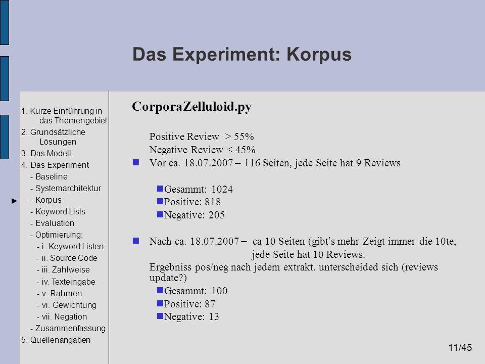 11/45 1. Kurze Einführung in das Themengebiet 2. Grundsätzliche Lösungen 3. Das Modell 4. Das Experiment - Baseline - Systemarchitektur - Korpus - Key