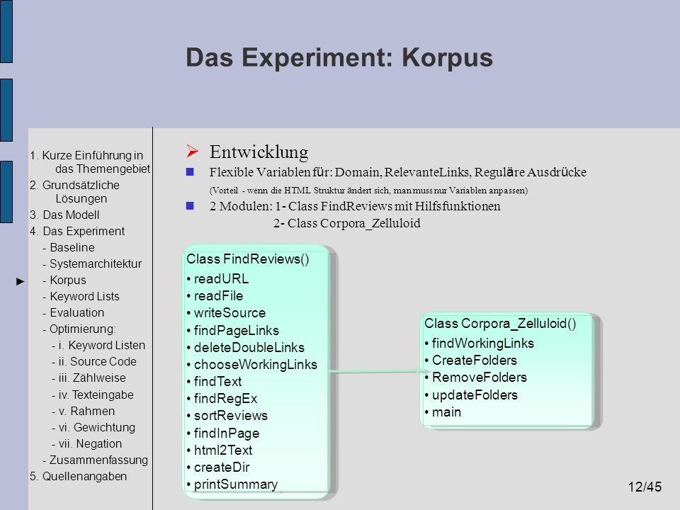 12/45 1. Kurze Einführung in das Themengebiet 2. Grundsätzliche Lösungen 3. Das Modell 4. Das Experiment - Baseline - Systemarchitektur - Korpus - Key