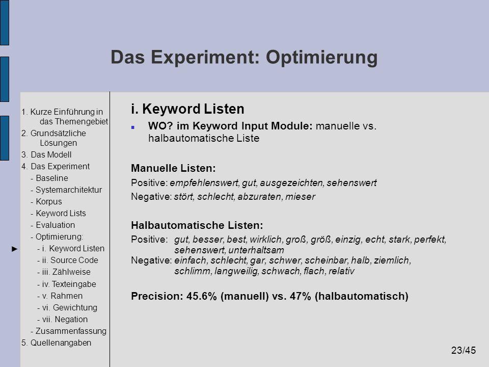 23/45 1. Kurze Einführung in das Themengebiet 2. Grundsätzliche Lösungen 3. Das Modell 4. Das Experiment - Baseline - Systemarchitektur - Korpus - Key