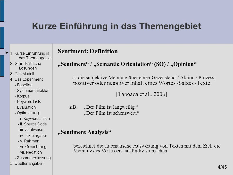 4/45 1. Kurze Einführung in das Themengebiet 2. Grundsätzliche Lösungen 3. Das Modell 4. Das Experiment - Baseline - Systemarchitektur - Korpus - Keyw